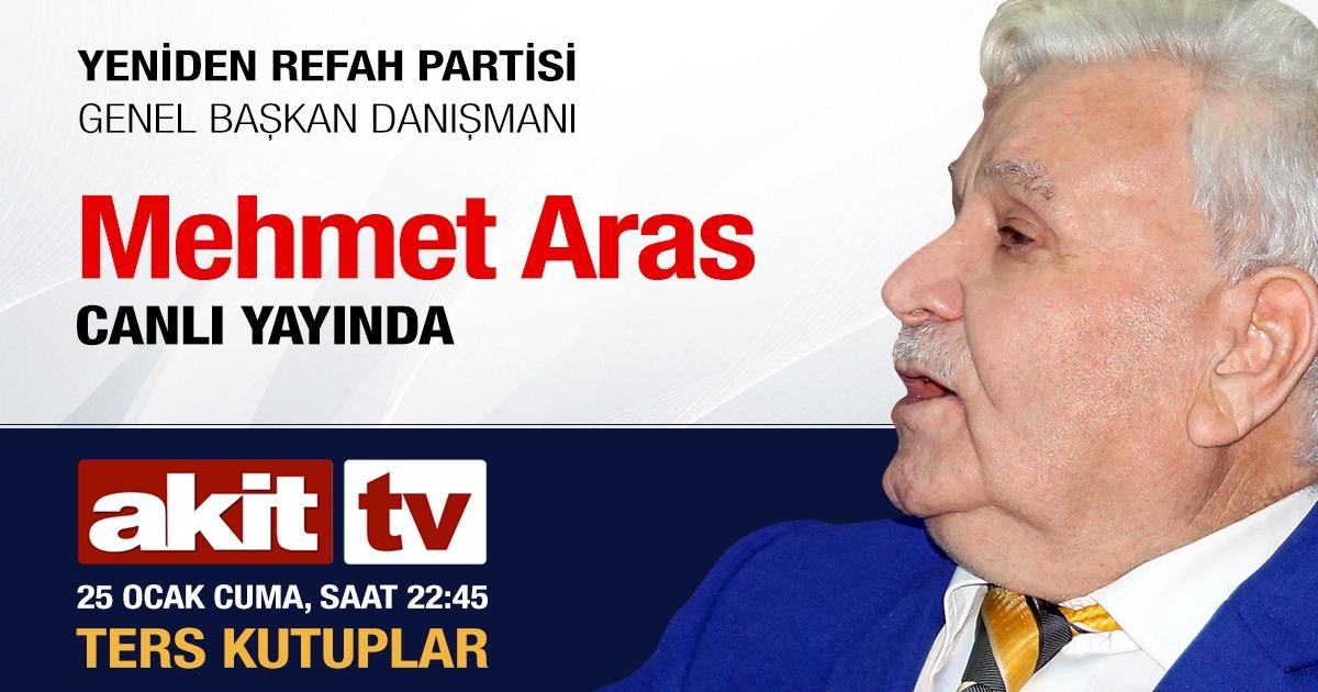 Mehmet Aras Akit Tv' de, cumartesi akşamı, canlı yayına çıkacak!