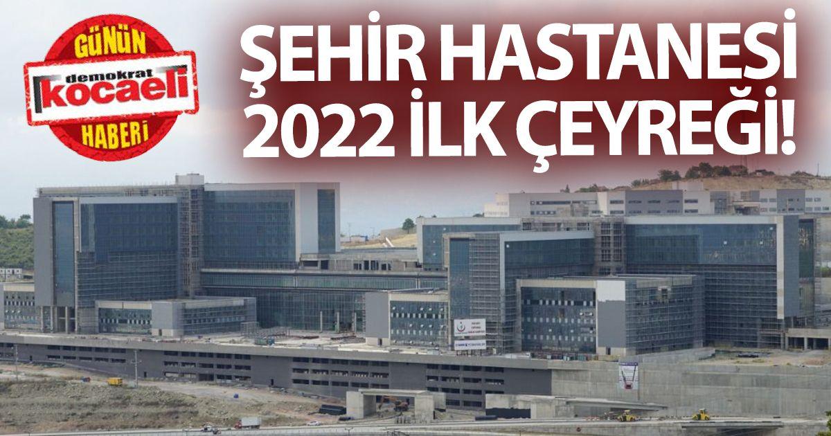 Şehir Hastanesi 2022 İlk Aylarında Açılıyor